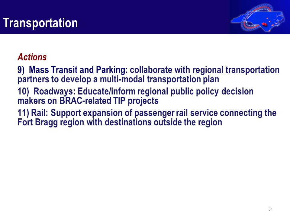 Actions 9) Mass Transit and Parking: collaborate with regional transportation partners to develop a multi-modal transportation plan 10) Roadways: Educ