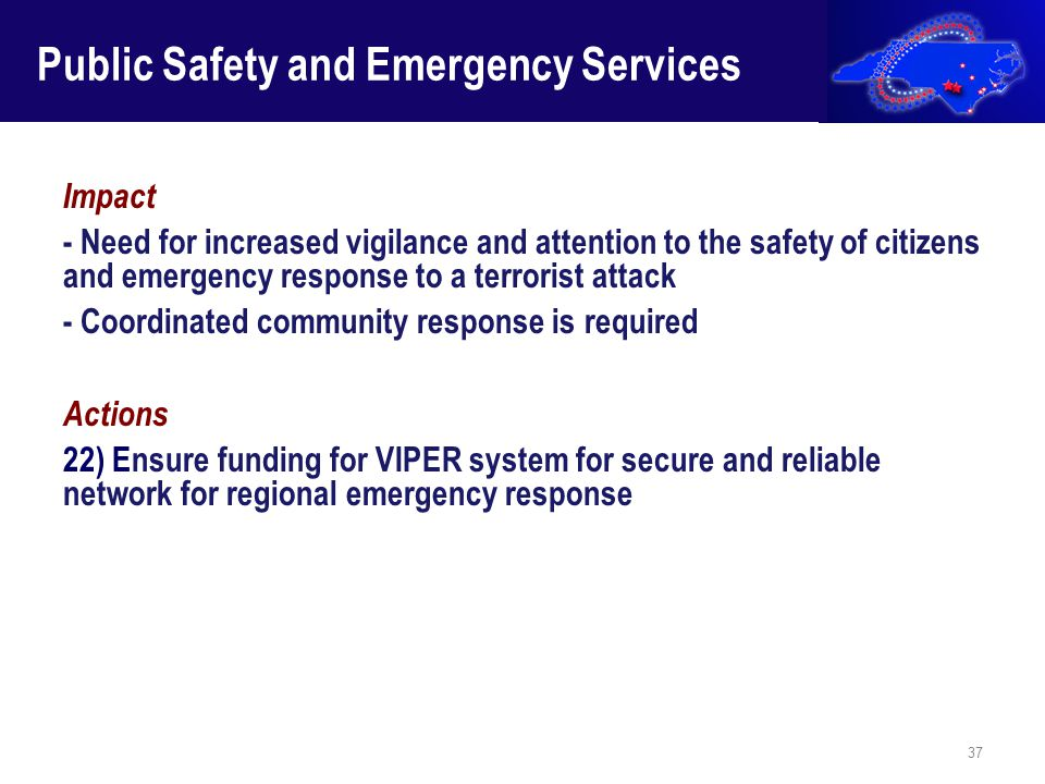Impact - Need for increased vigilance and attention to the safety of citizens and emergency response to a terrorist attack - Coordinated community res