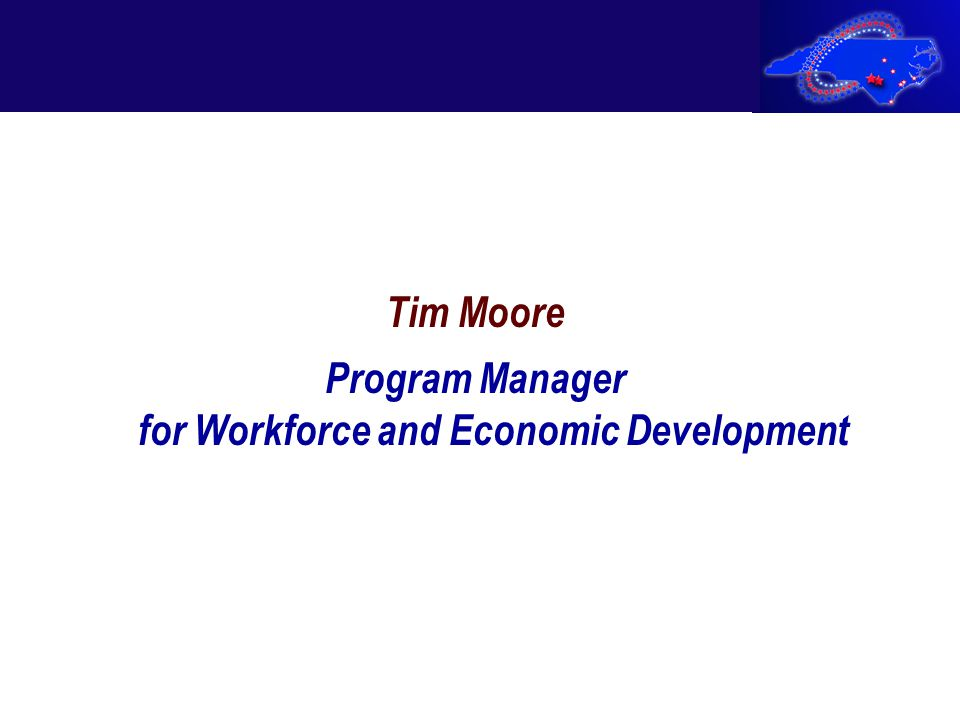Tim Moore Program Manager for Workforce and Economic Development