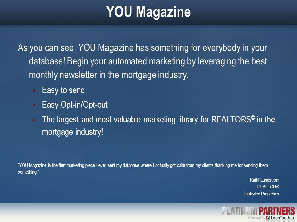 YOU Magazine As you can see, YOU Magazine has something for everybody in your database.