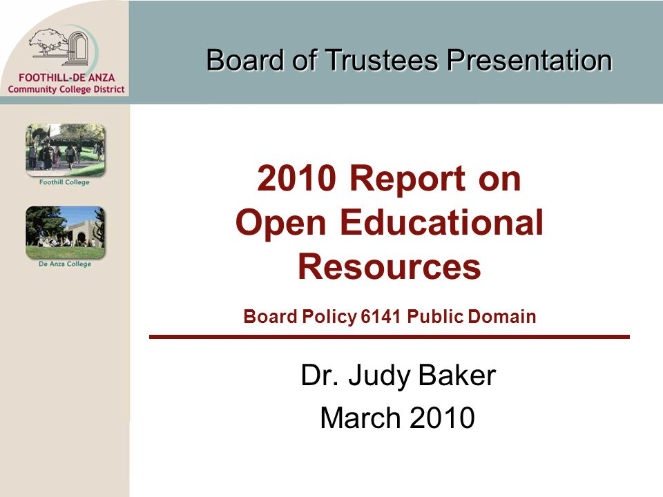 Board of Trustees Presentation 2010 Report on Open Educational Resources Board Policy 6141 Public Domain Dr.