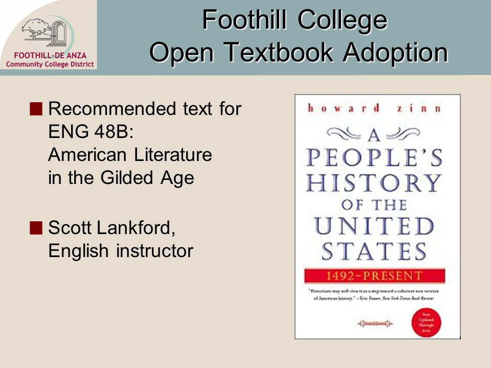 Foothill College Open Textbook Adoption Recommended text for ENG 48B: American Literature in the Gilded Age Scott Lankford, English instructor