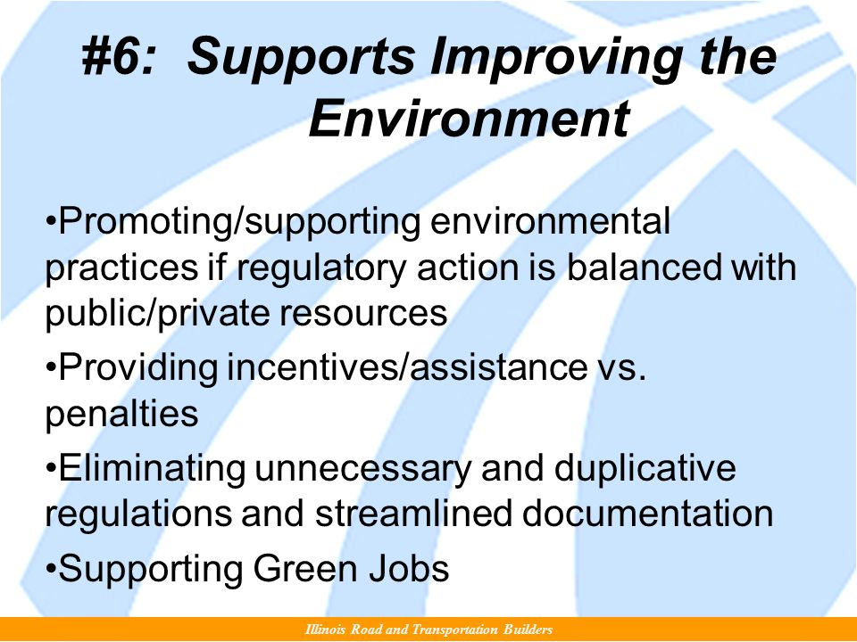 #6: Supports Improving the Environment Promoting/supporting environmental practices if regulatory action is balanced with public/private resources Providing incentives/assistance vs.