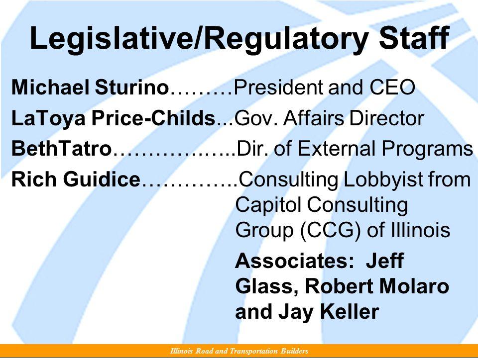 Legislative/Regulatory Staff Michael Sturino………President and CEO LaToya Price-Childs...Gov.
