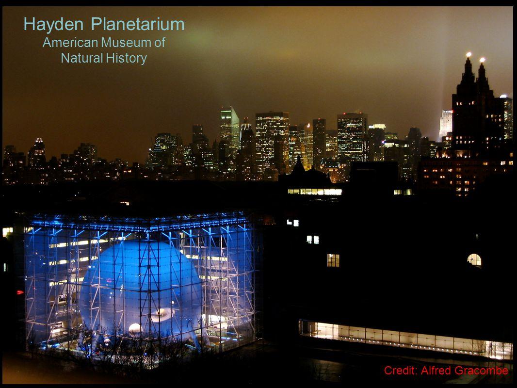Hayden Planetarium American Museum of Natural History Credit: Alfred Gracombe