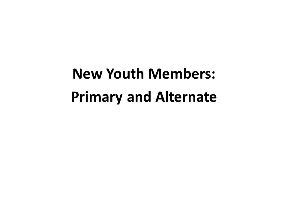 New Youth Members: Primary and Alternate