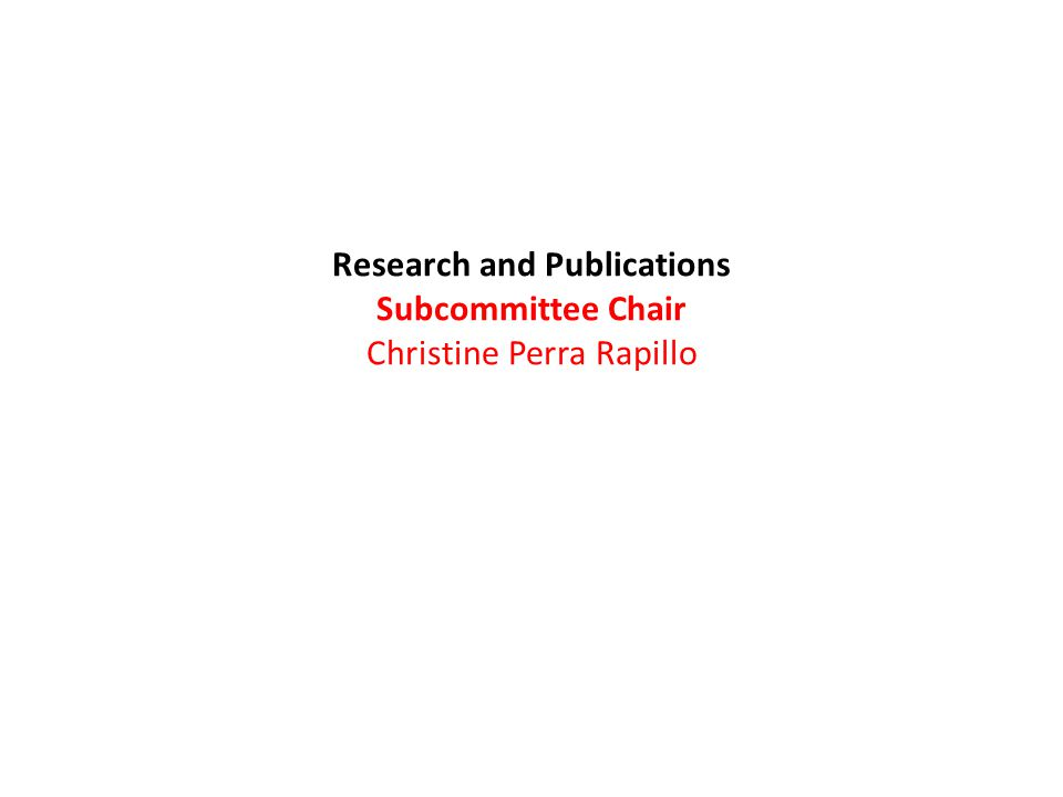 Research and Publications Subcommittee Chair Christine Perra Rapillo