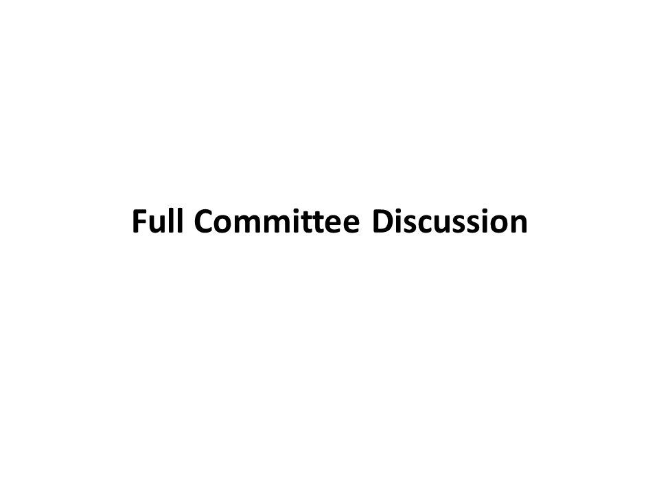 Full Committee Discussion