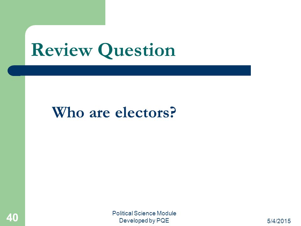 5/4/2015 Political Science Module Developed by PQE 39 Answer If Michigan has 8 House of Representative members, how many Electoral Votes do they have