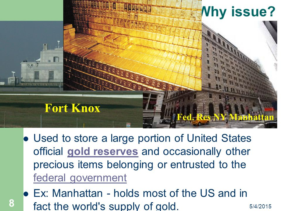 For Example… 7 Presidential Candidate Promise – I will open up these two buildings and you can take out whatever you want! Fort Knox Fed. Res NY Manha