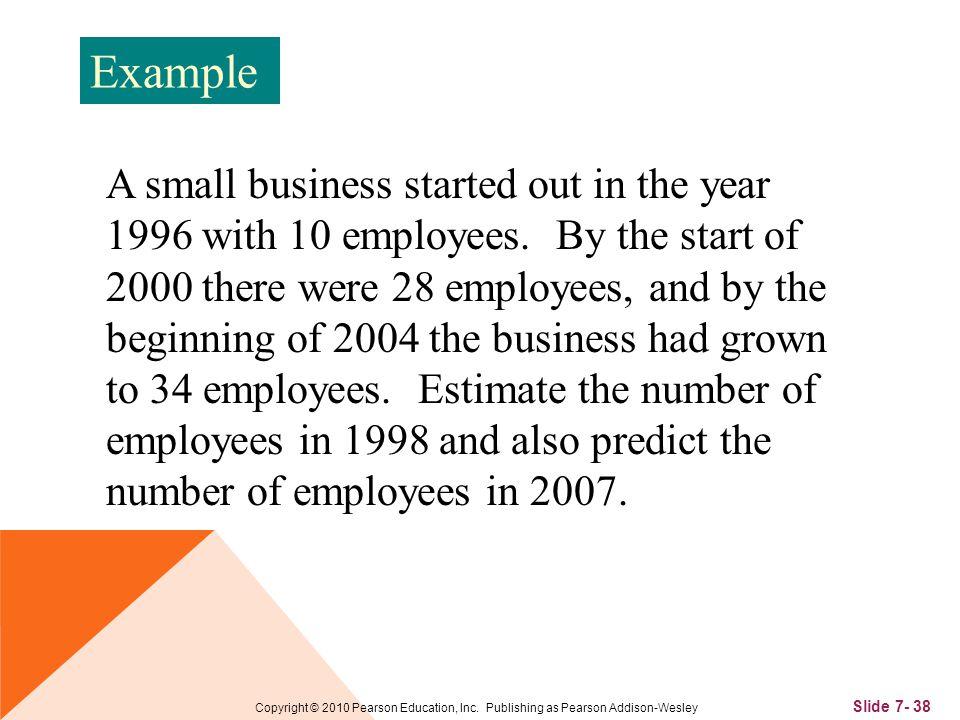 Slide 7- 38 Copyright © 2010 Pearson Education, Inc.