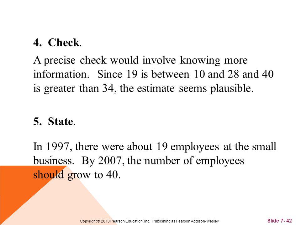 Slide 7- 42 Copyright © 2010 Pearson Education, Inc.