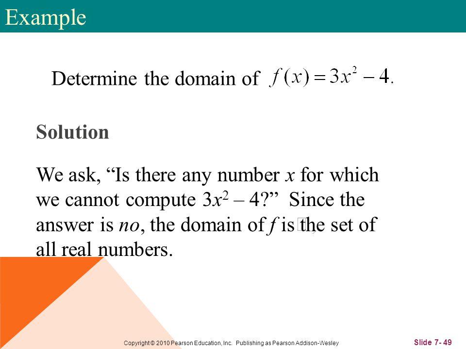 Slide 7- 49 Copyright © 2010 Pearson Education, Inc.
