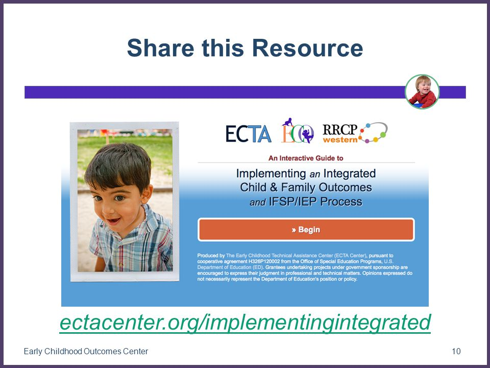 Early Childhood Outcomes Center10 Share this Resource ectacenter.org/implementingintegrated