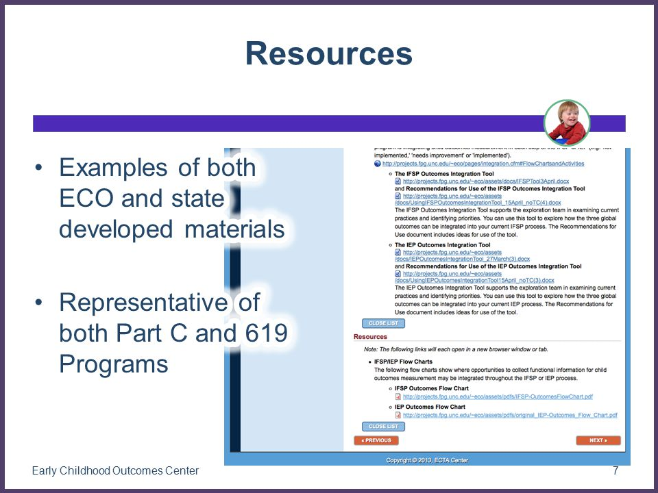 Resources Early Childhood Outcomes Center7 Examples of both ECO and state developed materials Representative of both Part C and 619 Programs