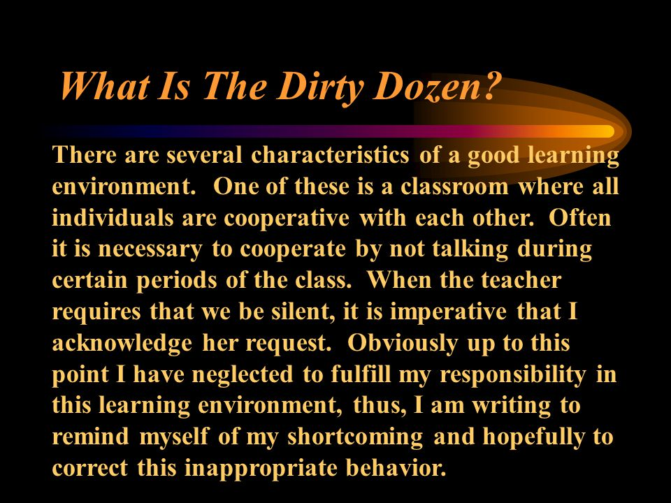 What Is The Dirty Dozen. There are several characteristics of a good learning environment.
