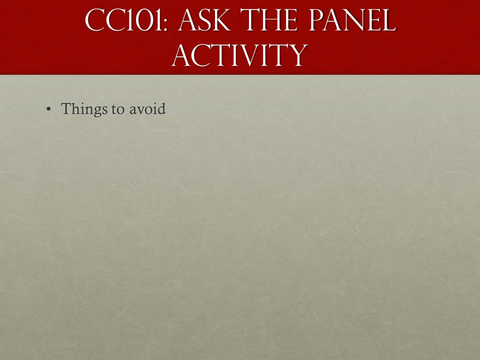 CC101: Ask the Panel Activity Things to avoidThings to avoid