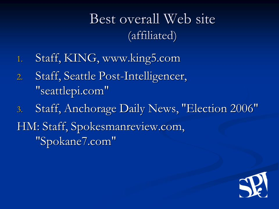 Best overall Web site (affiliated) 1. Staff, KING, www.king5.com 2.