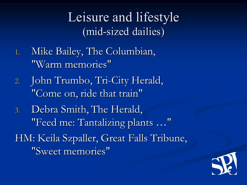 Leisure and lifestyle (mid-sized dailies) 1. Mike Bailey, The Columbian, Warm memories 2.