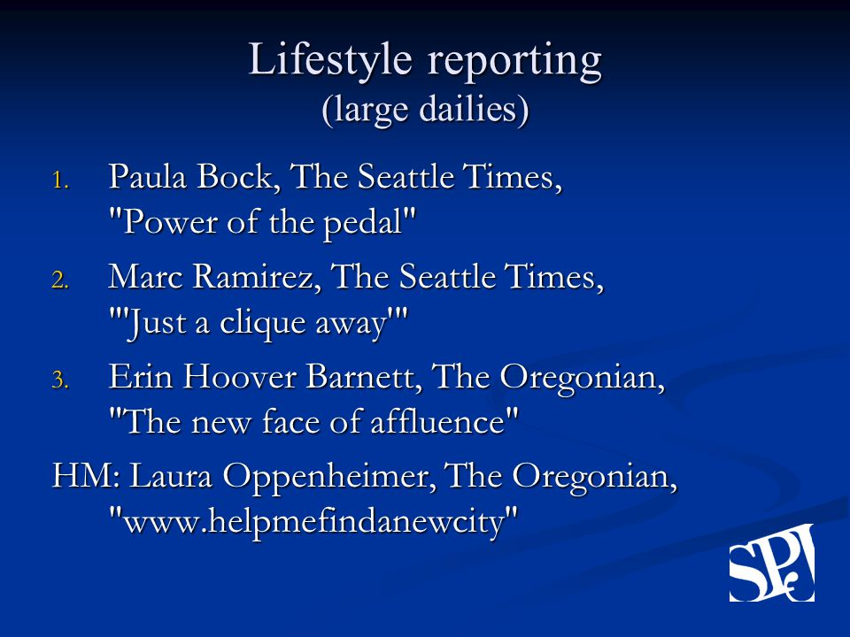 Lifestyle reporting (large dailies) 1. Paula Bock, The Seattle Times, Power of the pedal 2.