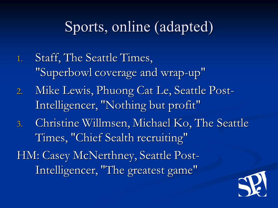 Sports, online (adapted) 1. Staff, The Seattle Times, Superbowl coverage and wrap-up 2.