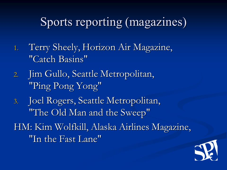Sports reporting (magazines) 1. Terry Sheely, Horizon Air Magazine, Catch Basins 2.
