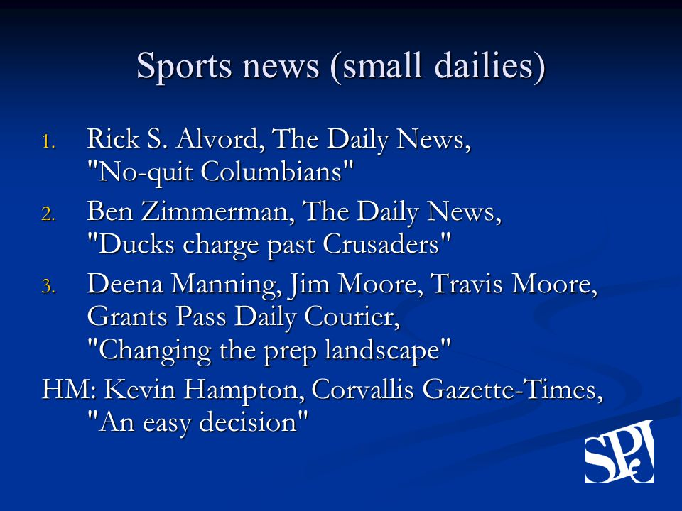 Sports news (small dailies) 1. Rick S. Alvord, The Daily News, No-quit Columbians 2.