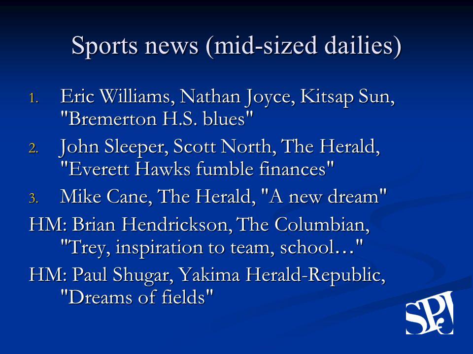 Sports news (mid-sized dailies) 1. Eric Williams, Nathan Joyce, Kitsap Sun, Bremerton H.S.