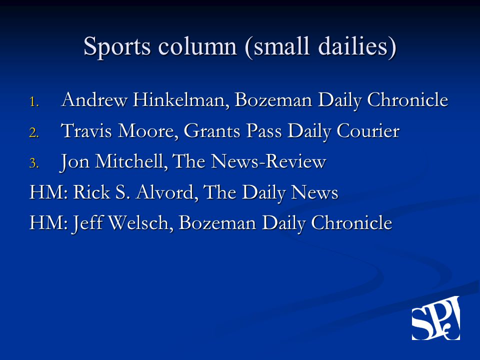 Sports column (small dailies) 1. Andrew Hinkelman, Bozeman Daily Chronicle 2.