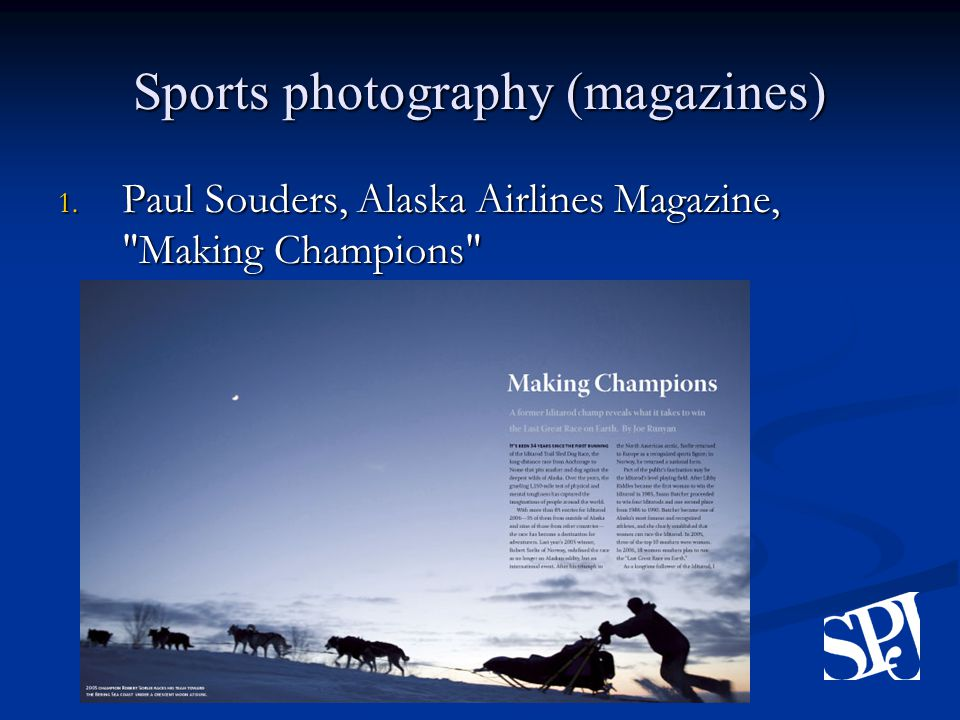 Sports photography (magazines) 1. Paul Souders, Alaska Airlines Magazine, Making Champions