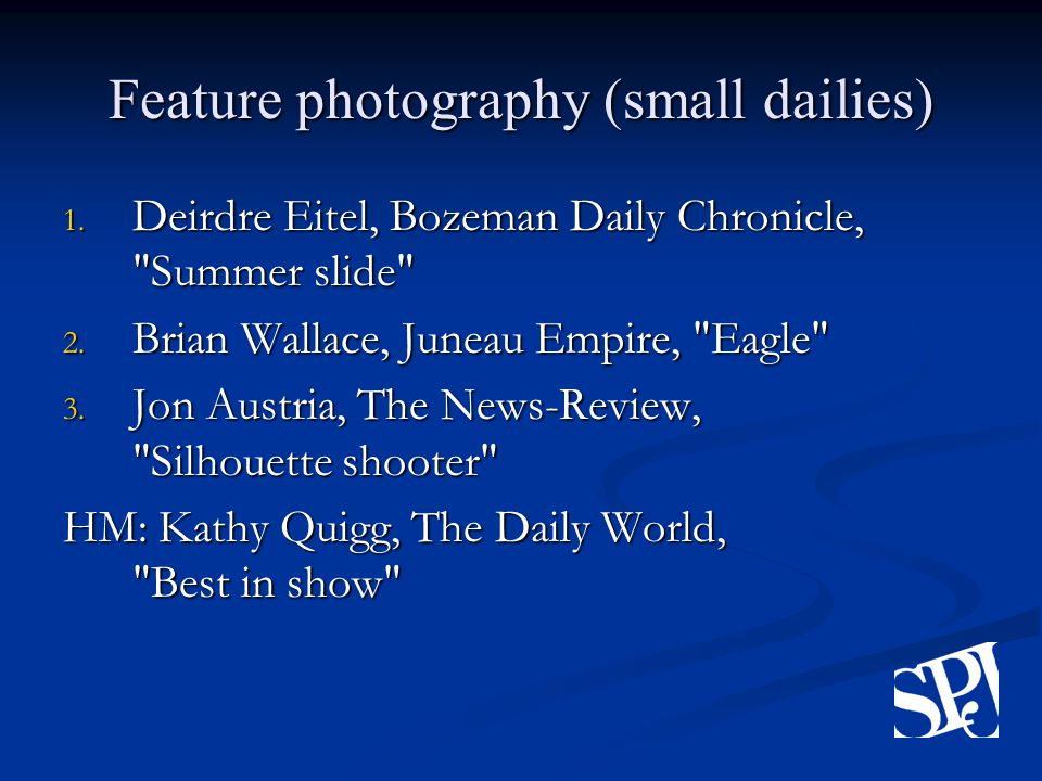 Feature photography (small dailies) 1. Deirdre Eitel, Bozeman Daily Chronicle, Summer slide 2.