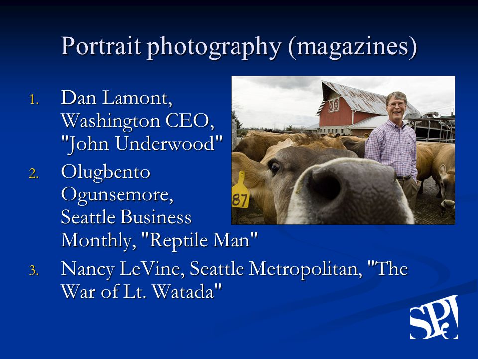Portrait photography (magazines) 1. Dan Lamont, Washington CEO, John Underwood 2.