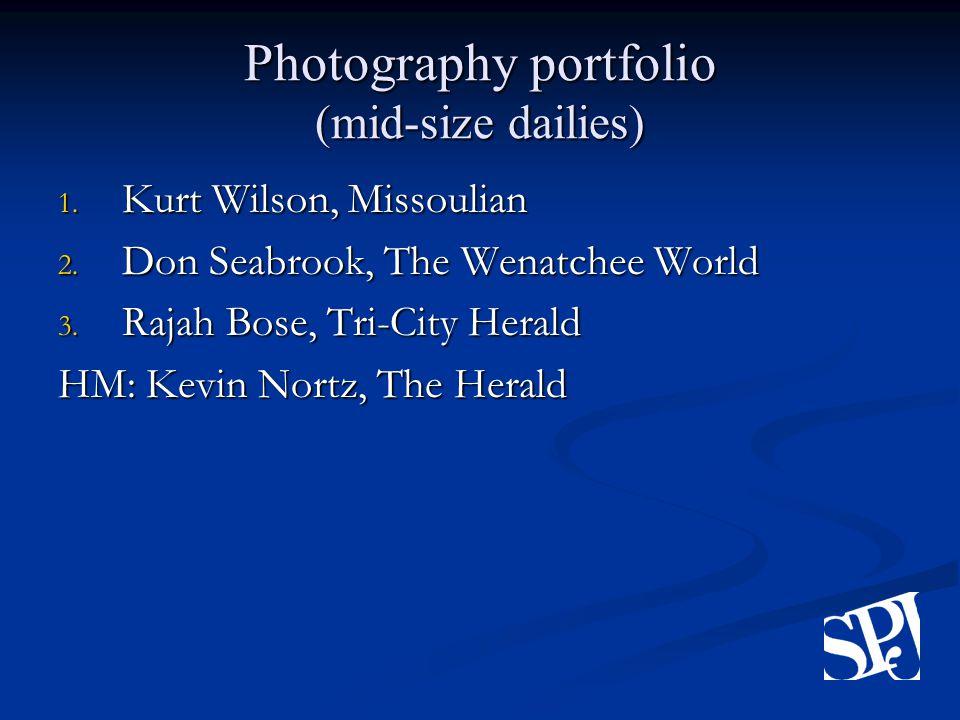 Photography portfolio (mid-size dailies) 1. Kurt Wilson, Missoulian 2.