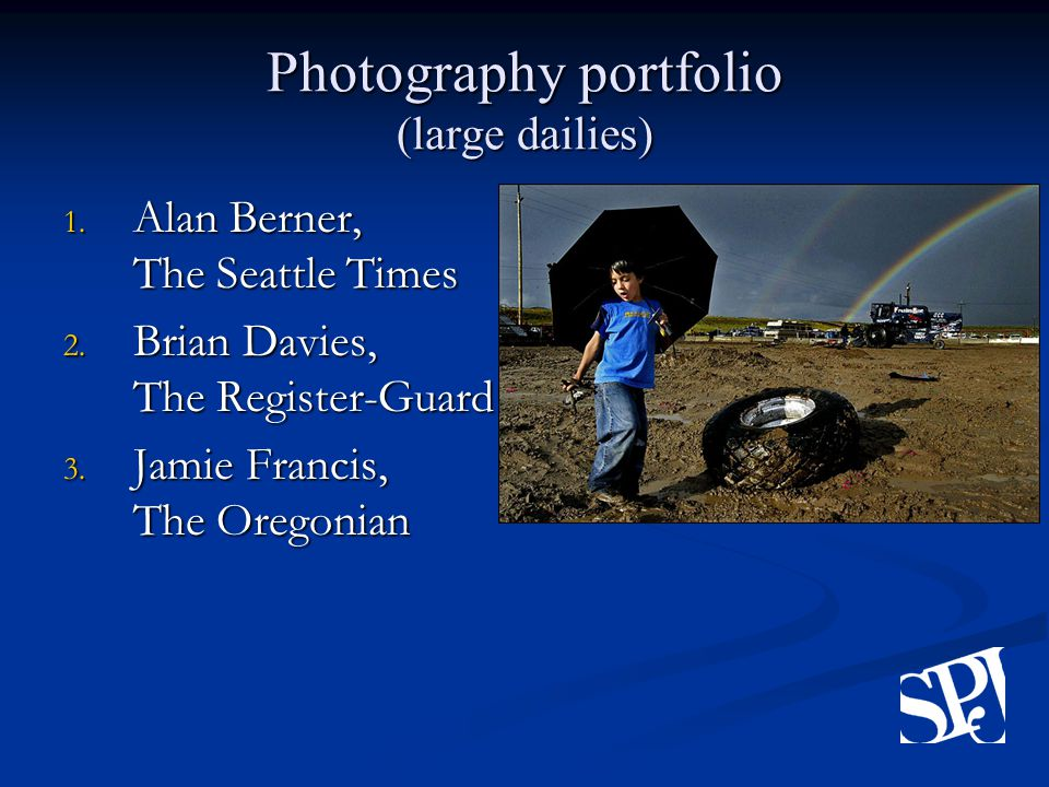 Photography portfolio (large dailies) 1. Alan Berner, The Seattle Times 2.