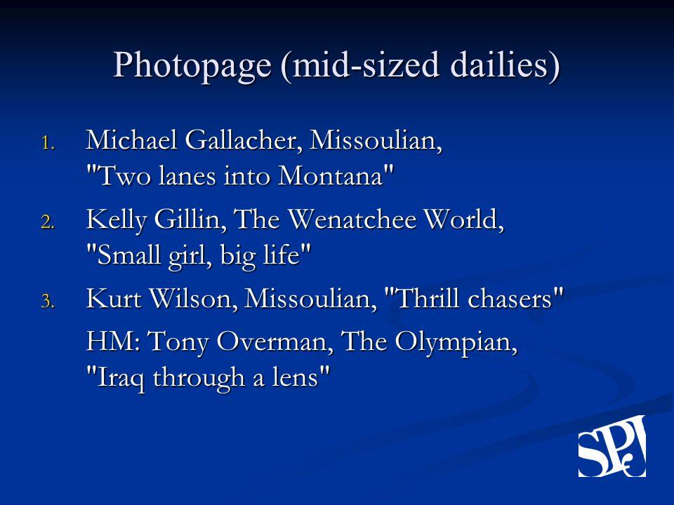 Photopage (mid-sized dailies) 1.Michael Gallacher, Missoulian, Two lanes into Montana 2.