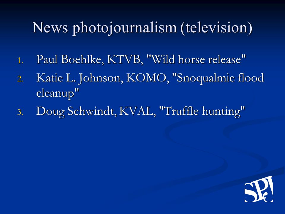 News photojournalism (television) 1. Paul Boehlke, KTVB, Wild horse release 2.