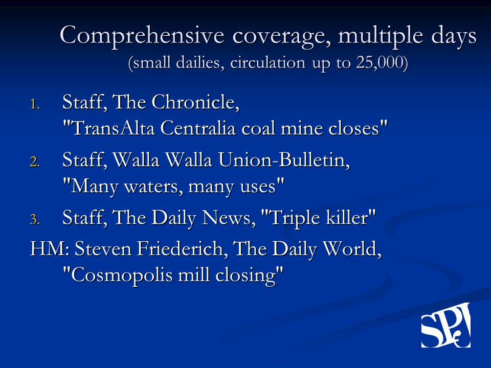 Comprehensive coverage, multiple days (small dailies, circulation up to 25,000) 1.