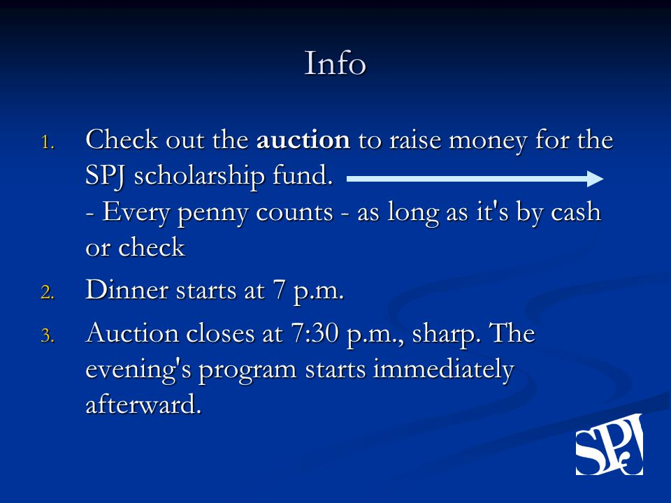 Info 1. Check out the auction to raise money for the SPJ scholarship fund.