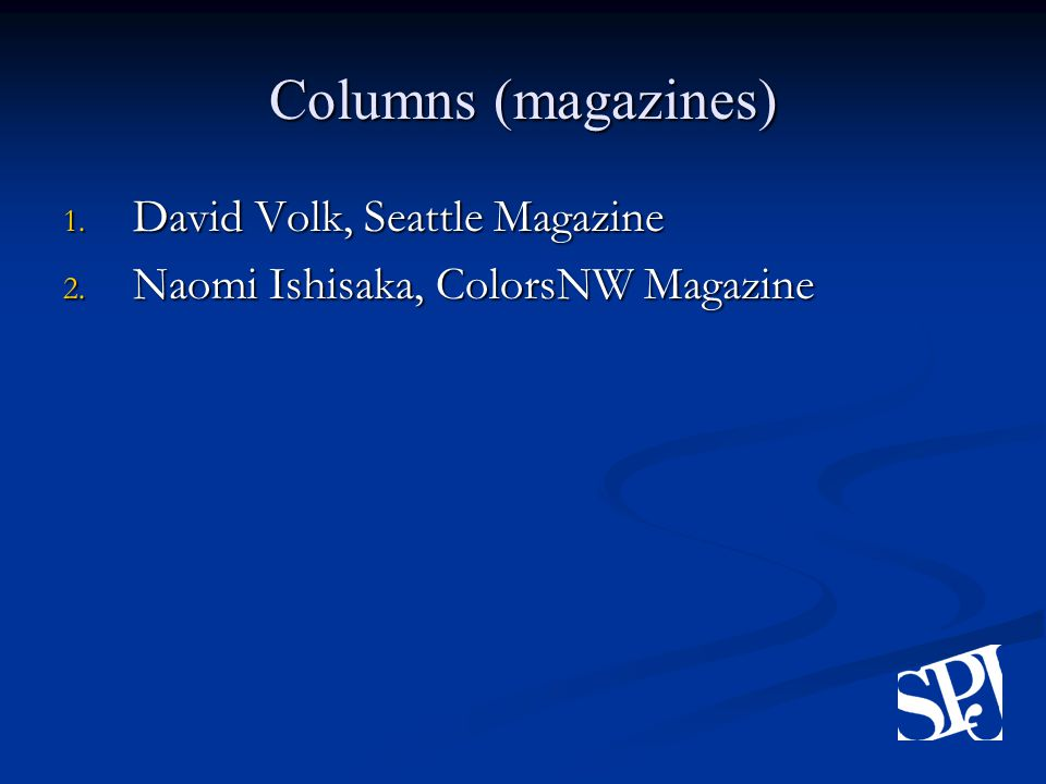 Columns (magazines) 1. David Volk, Seattle Magazine 2. Naomi Ishisaka, ColorsNW Magazine