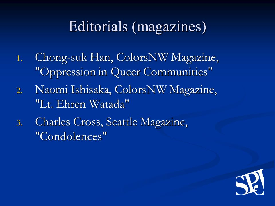 Editorials (magazines) 1. Chong-suk Han, ColorsNW Magazine, Oppression in Queer Communities 2.