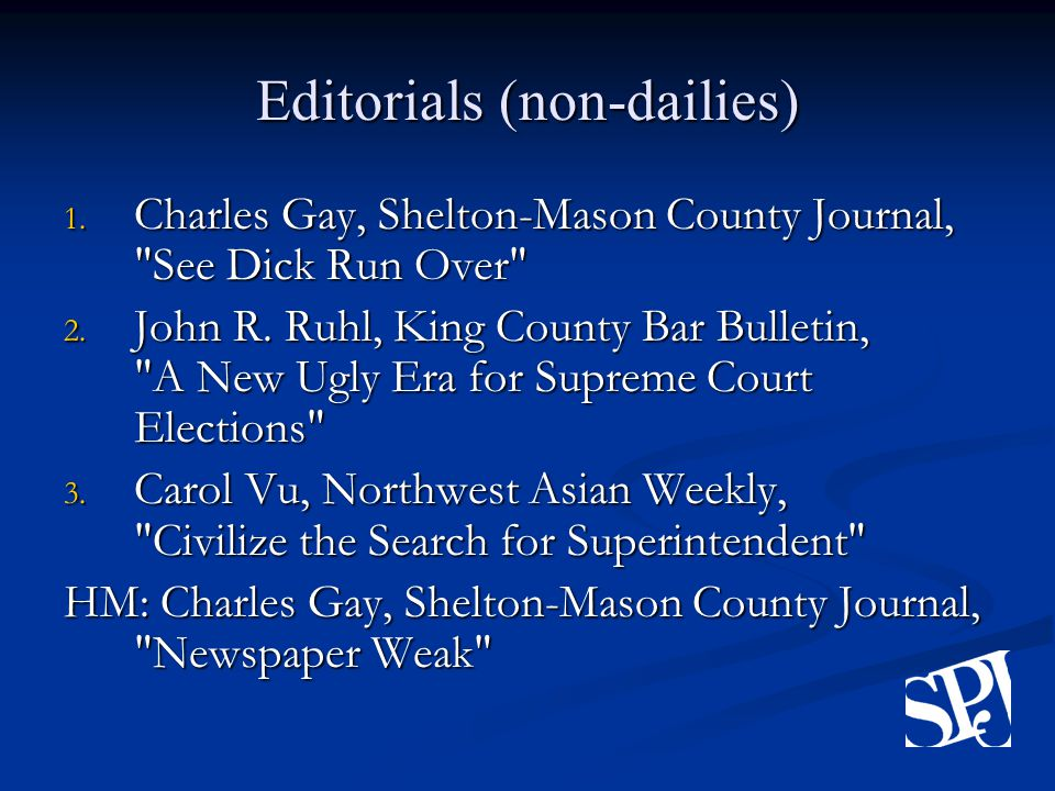 Editorials (non-dailies) 1. Charles Gay, Shelton-Mason County Journal, See Dick Run Over 2.