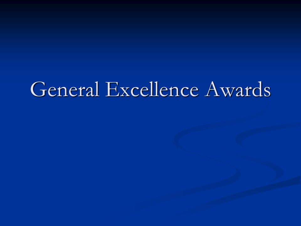 General Excellence Awards