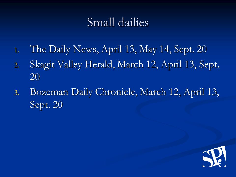 Small dailies 1. The Daily News, April 13, May 14, Sept.
