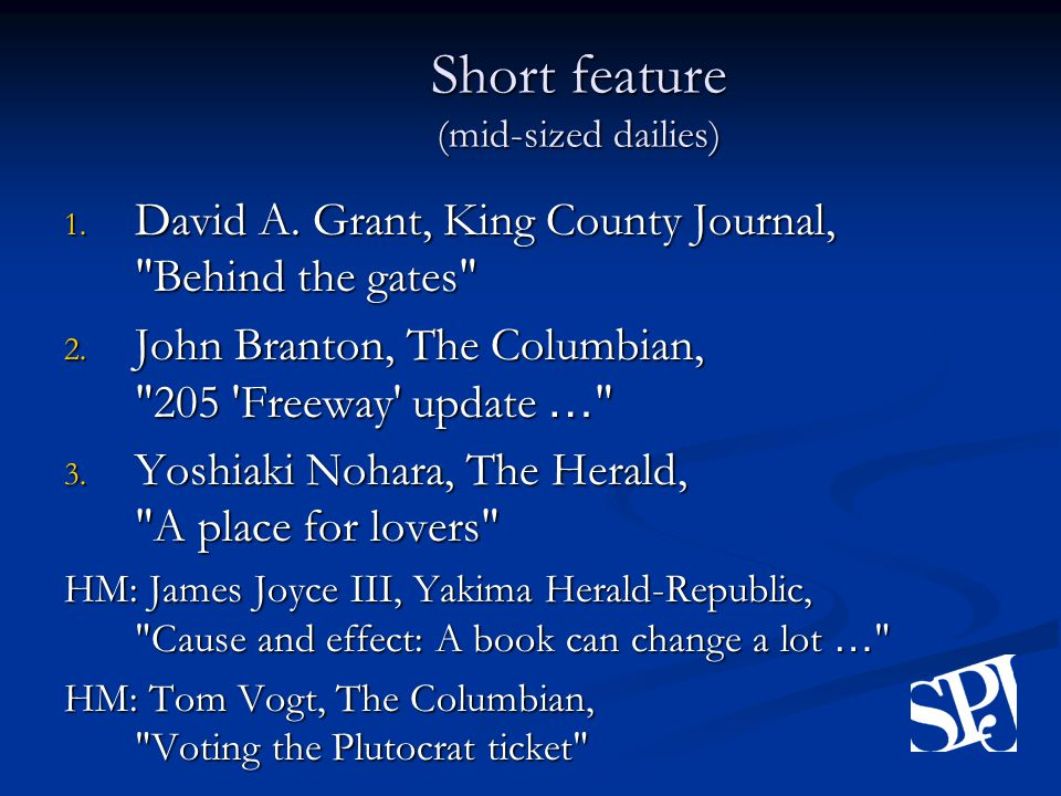 Short feature (mid-sized dailies) 1. David A. Grant, King County Journal, Behind the gates 2.