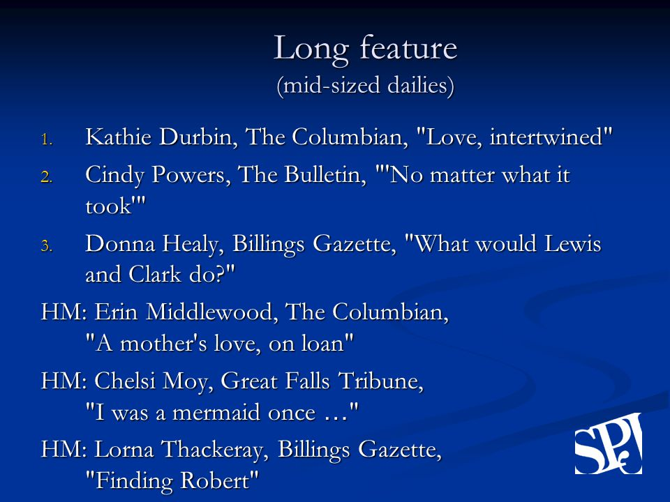 Long feature (mid-sized dailies) 1. Kathie Durbin, The Columbian, Love, intertwined 2.