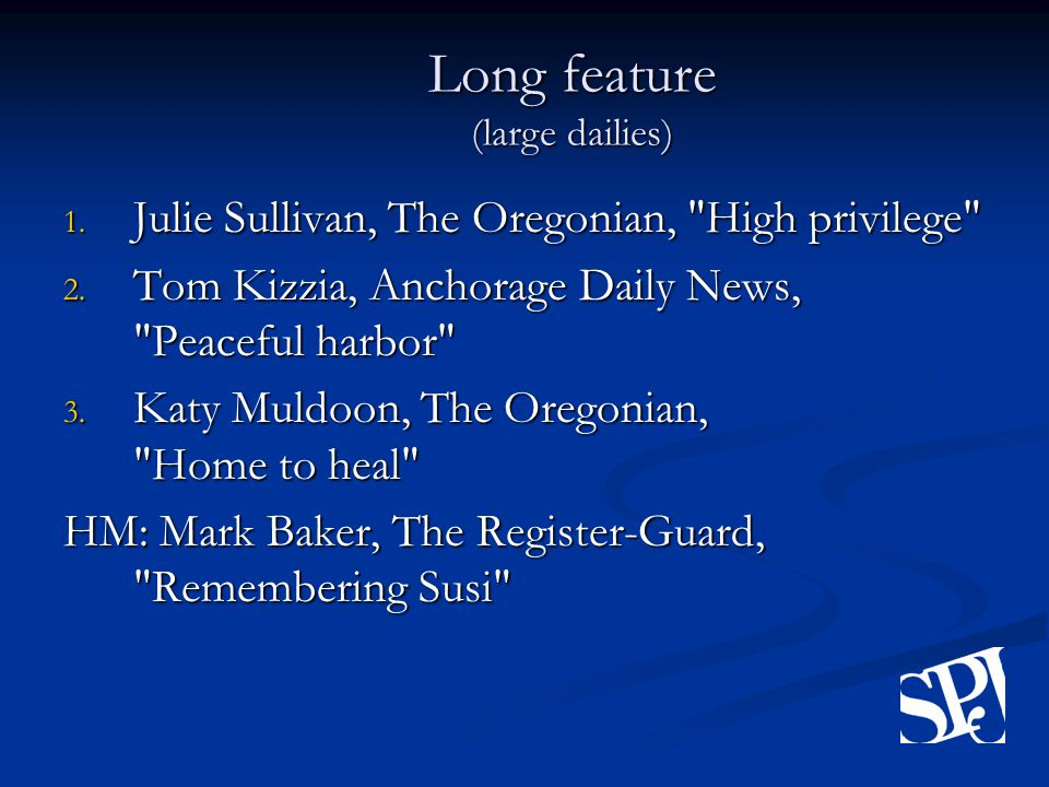 Long feature (large dailies) 1. Julie Sullivan, The Oregonian, High privilege 2.