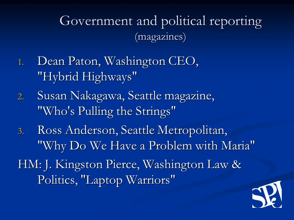 Government and political reporting (magazines) 1. Dean Paton, Washington CEO, Hybrid Highways 2.