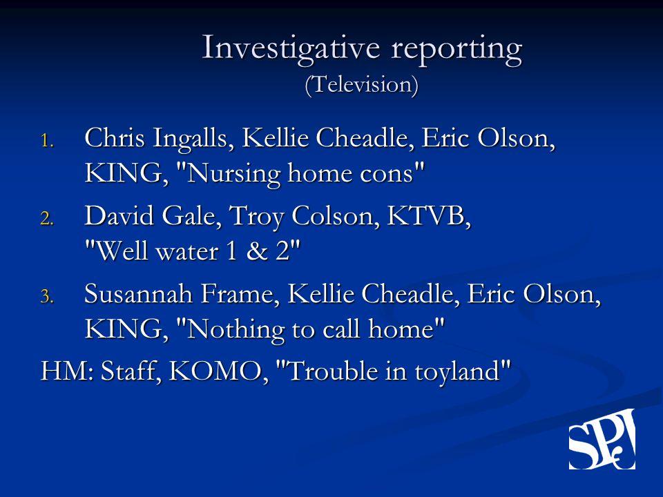 Investigative reporting (Television) 1.