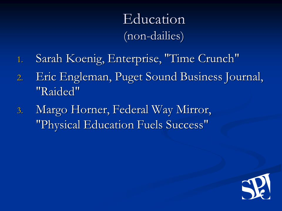 Education (non-dailies) 1. Sarah Koenig, Enterprise, Time Crunch 2.
