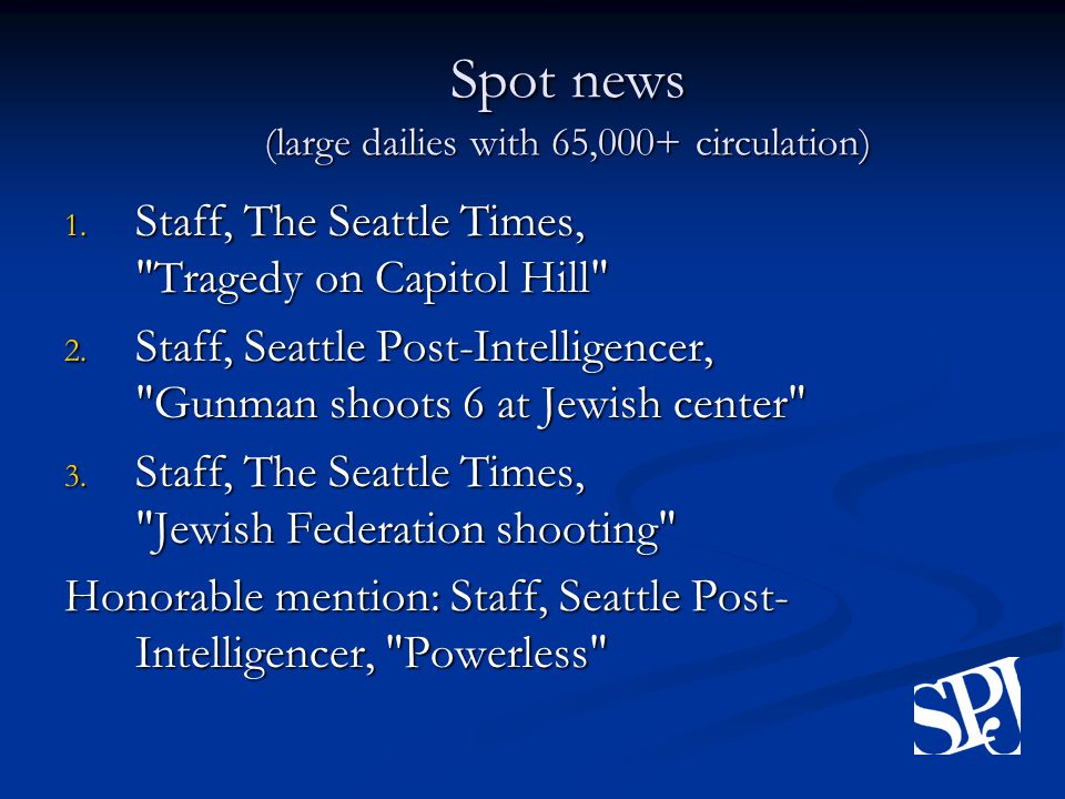 Spot news (large dailies with 65,000+ circulation) 1.